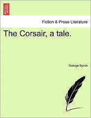 The Corsair, A Tale. - George Byron