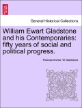 Archer, Thomas;Gladstone, W.: William Ewart Gladstone and his Contemporaries: fifty years of social and political progress. VOL. III.