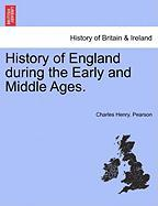 History of England During the Early and Middle Ages.