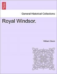 Royal Windsor. - William Dixon