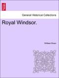 Dixon, William: Royal Windsor. VOL. III.