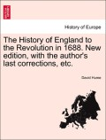 Hume, David: The History of England to the Revolution in 1688. New edition, with the author´s last corrections, etc. Vol. VI, A New Edition