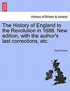 The History of England to the Revolution in 1688. New Edition, with the Author's Last Corrections, Etc.