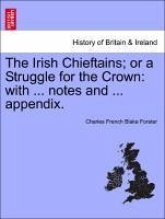 The Irish Chieftains or a Struggle for the Crown: with ... notes and ... appendix. - Forster, Charles French Blake