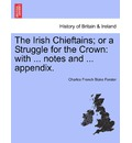The Irish Chieftains; Or a Struggle for the Crown - Charles French Blake Forster