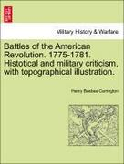 Carrington, Henry Beebee: Battles of the American Revolution. 1775-1781. Histotical and military criticism, with topographical illustration.