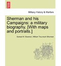 Sherman and His Campaigns - Samuel M Bowman