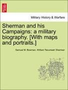 Bowman, Samuel M.;Sherman, William Tecumseh: Sherman and his Campaigns: a military biography. [With maps and portraits.]
