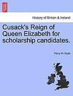 Cusack's Reign of Queen Elizabeth for Scholarship Candidates.