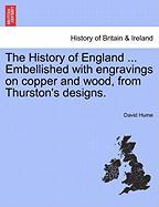 The History of England ... Embellished with Engravings on Copper and Wood, from Thurston's Designs.