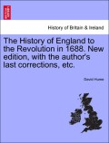 Hume, David: The History of England to the Revolution in 1688. New edition, with the author´s last corrections, etc. Volume the Third