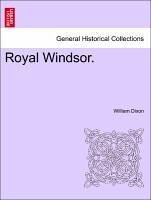 Royal Windsor. Vol. I - Dixon, William