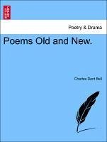 Poems Old and New. - Bell, Charles Dent