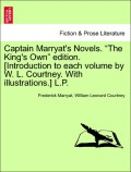 Marryat, Frederick;Courtney, William Leonard: Captain Marryat´s Novels. The King´s Own edition. [Introduction to each volume by W. L. Courtney. With illustrations.] L.P.
