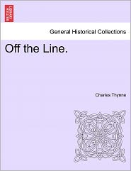 Off The Line. - Charles Thynne