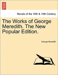 The Works Of George Meredith. The New Popular Edition. - George Meredith