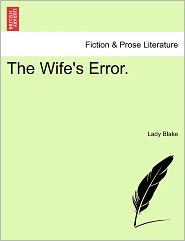 The Wife's Error. - Lady Blake