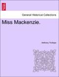 Trollope, Anthony: Miss Mackenzie. Vol. I