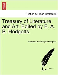 Treasury Of Literature And Art. Edited By E. A. B. Hodgetts. - Edward Arthur Brayley Hodgetts