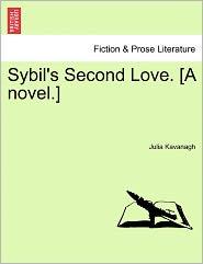 Sybil's Second Love. [A Novel.] - Julia Kavanagh