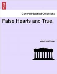 False Hearts And True. - Alexander Mrs Fraser