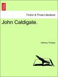 Trollope, Anthony: John Caldigate. VOL. II