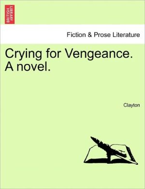 Crying for Vengeance. A novel.