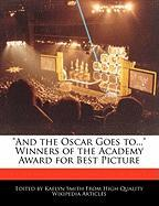 """""""And the Oscar Goes To..."""" Winners of the Academy Award for Best Picture"""