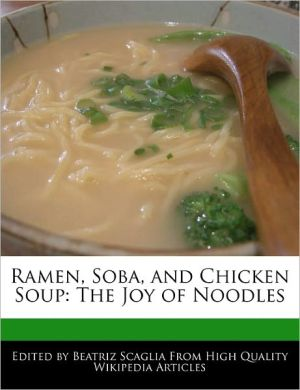 Ramen, Soba, And Chicken Soup - Beatriz Scaglia