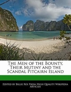 The Men of the Bounty, Their Mutiny and the Scandal Pitcairn Island - Rex, Billie
