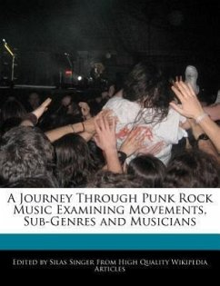 A Journey Through Punk Rock Music Examining Movements, Sub-Genres and Musicians - Singer, Silas