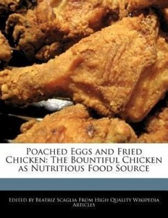 Poached Eggs and Fried Chicken: The Bountiful Chicken as Nutritious Food Source - Scaglia, Beatriz
