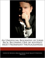 An Unofficial Biography Of Lukas Beck - Monica Millian