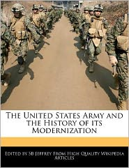 The United States Army And The History Of Its Modernization - Sb Jeffrey