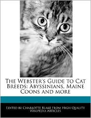 The Webster's Guide To Cat Breeds - Charlotte Blake