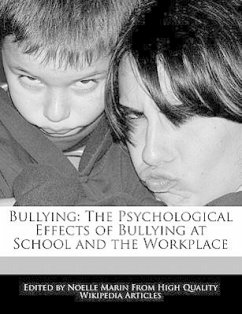 Bullying: The Psychological Effects of Bullying at School and the Workplace - Marin, Noelle
