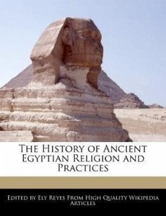 The History of Ancient Egyptian Religion and Practices - Reyes, Ely