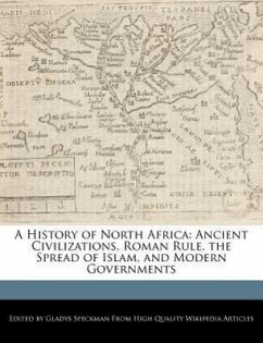 A History of North Africa: Ancient Civilizations, Roman Rule, the Spread of Islam, and Modern Governments - Speckman, Gladys
