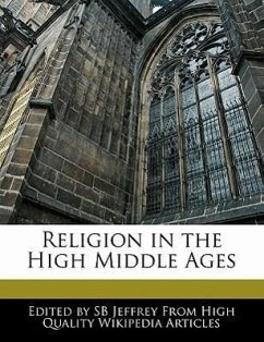 Religion in the High Middle Ages - Jeffrey, S. B.