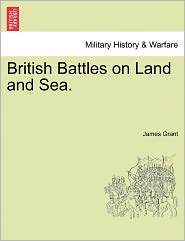 British Battles On Land And Sea. - James Grant