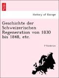 Feddersen, P.: Geschichte der Schweizerischen Regeneration von 1830 bis 1848, etc.
