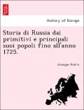 Rubini, Giuseppe: Storia di Russia dai primitivi e principali suoi popoli fino all´anno 1725.