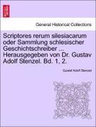 Stenzel, Gustaf Adolf: Scriptores rerum silesiacarum oder Sammlung schlesischer Geschichtschreiber ... Herausgegeben von Dr. Gustav Adolf Stenzel. Erster Band.
