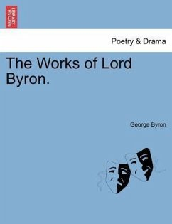 The Works of Lord Byron. - Byron, George