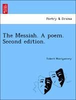 The Messiah. A poem. Second edition. - Montgomery, Robert
