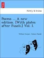 Poems ... A new edition. [With plates after Fuseli.] Vol. I. - Cowper, William Fuessli, Johann