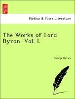 The Works of Lord Byron. Vol. I. - Byron, George