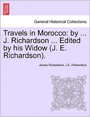 Travels In Morocco - James Richardson, J.E. Richardson