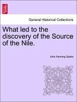 What led to the discovery of the Source of the Nile. - Speke, John Hanning