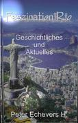 Dr. Peter Echevers H.: Faszination Rio